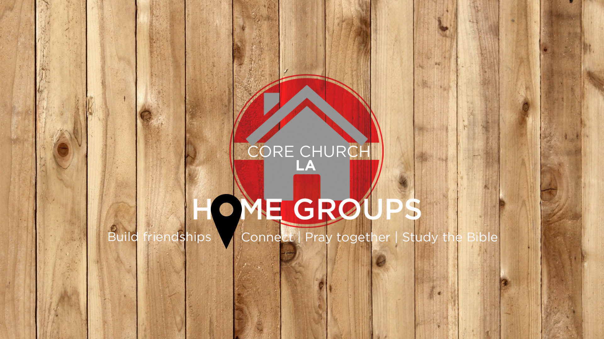 HomeGroups@CoreChurchLA.com